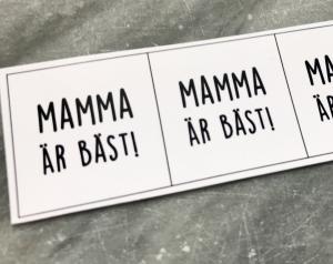 """Budskap/text för 25mm """"mamma är bäst"""", 5rutor"""