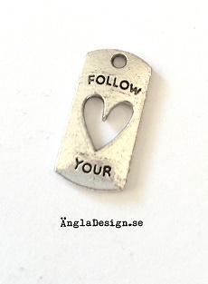"""Berlock bricka med hjärta """"follow your"""", 1st"""