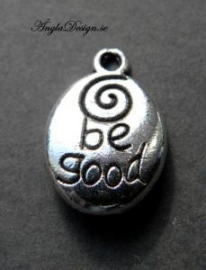 """Berlock """"be good"""" antiksilver, 1st"""