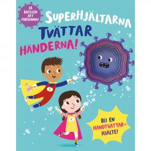 Superhjältarna tvättar händerna