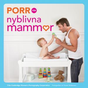 Porr för nyblivna mammor