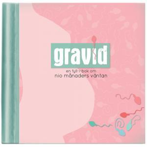 Gravid - fyll-i-bok om nio månaders väntan