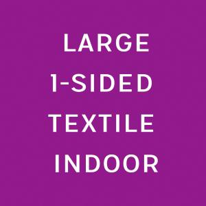Textile canvas Large Single sided indoor