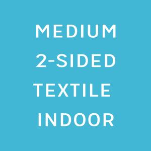 Textile Canvas Medium Double sided Indoor