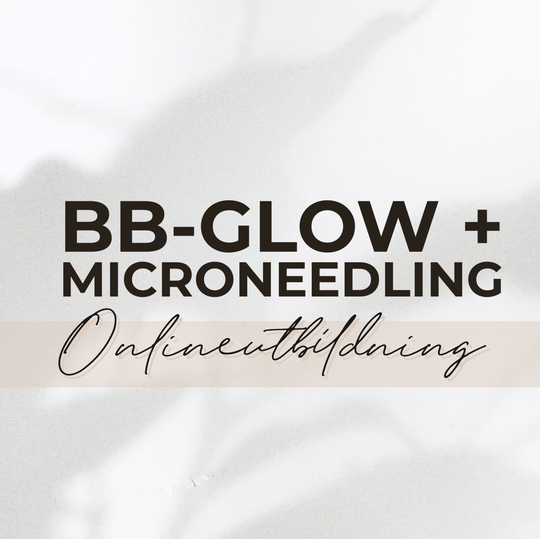 Onlineutbildning B.B Glow + Microneedling (utan startkit )