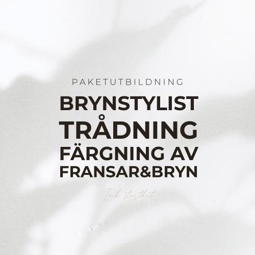 Brynstylist Utbildning - Trådning + Färgning av Fransar & Bryn - Inkl Startkit