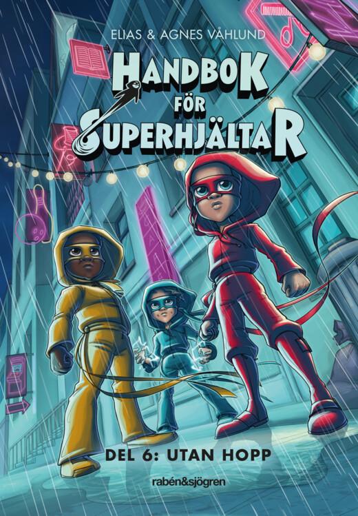 Handbok för superhjältar. Utan hopp - Del 6