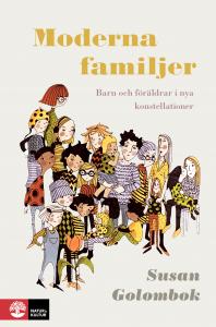 Moderna familjer : Barn och föräldrar i nya konstellationer