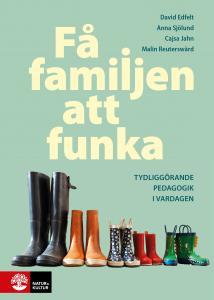 Få familjen att funka : Tydliggörande pedagogik i vardagen