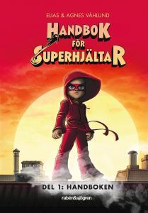Handbok för superhjältar. Handboken - Del 1
