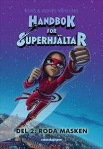 Handbok för superhjältar. Röda masken - Del 2