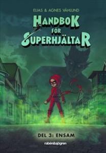 Handbok för superhjältar. Ensam - Del 3