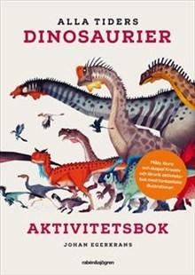Alla tiders dinosaurier - aktivitetsbok