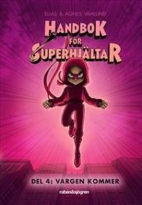 Handbok för superhjältar. Vargen kommer - Del 4