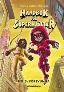 Handbok för superhjältar. Försvunna - Del 5