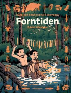 Sveriges fantastiska historia - Forntiden