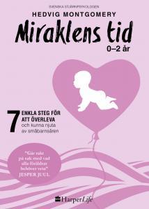 Miraklens tid : 0-2 år