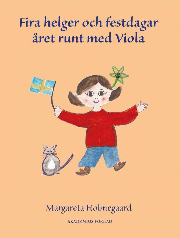 Fira helger och festdagar året runt med Viola