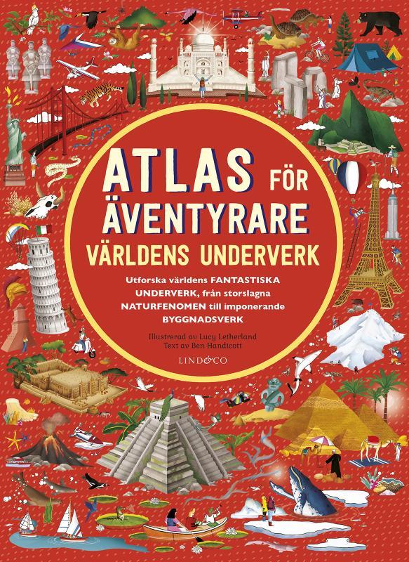 Atlas för äventyrare : Världens underverk.