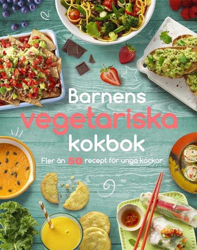 Barnens vegetariska kokbok : Fler än 50 recept för unga kockar