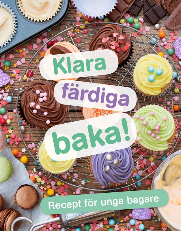 Klara, färdiga, baka! : Recept för unga bagare