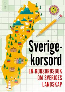 Sverigekorsord : En korsordsbok om Sveriges landskap