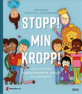Stopp! Min kropp! : en kul och viktig handbok om kroppen, känslor och hemligheter