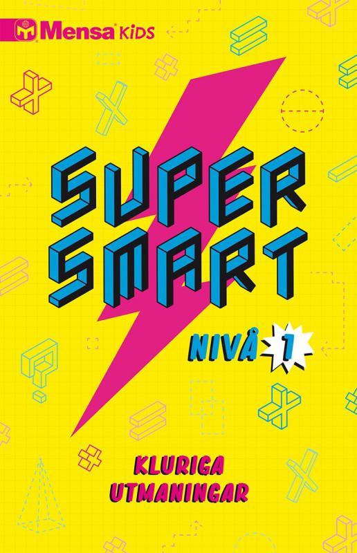 Mensa Kids Supersmart 1 : Kluriga utmaningar