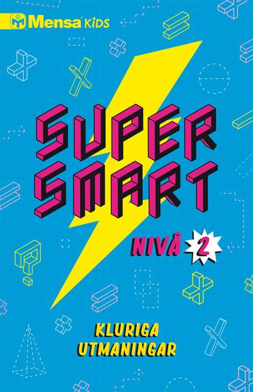 Mensa Kids Supersmart 2 : Kluriga utmaningar