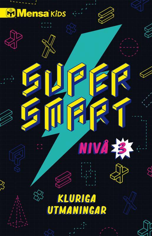 Mensa Kids Supersmart 3 : Kluriga utmaningar