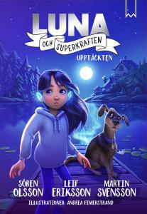 Luna och superkraften : Upptäckten