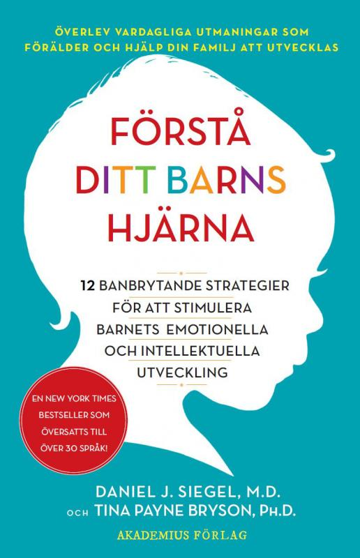 Förstå ditt barns hjärna : 12 banbrytande strategier för att stimulera barn