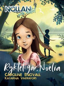 Ryktet går, Noelia - Nollan och nätet del 4