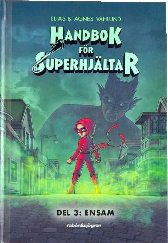 Handbok för superhjältar - Ensam