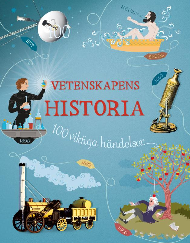 Vetenskapens historia : 100 viktiga händelser