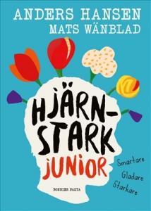 Hjärnstark junior : smartare, gladare, starkare
