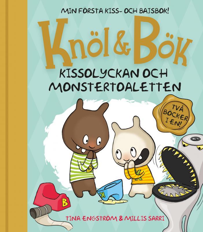 Knöl och Bök : Kissolyckan och Monstertoaletten 2 böcker i 1
