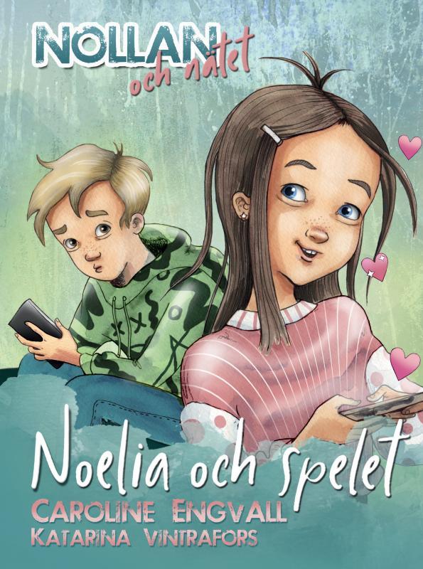 Nollan och nätet del 3 - Noelia och spelet