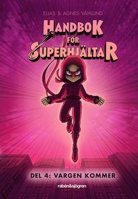 Handbok för superhjältar - Vargen kommer