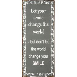 IB Laursen Metall Skylt Let your smile change the world