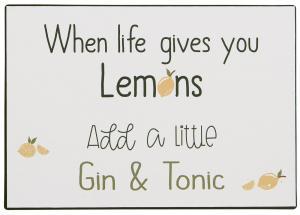 "IB Laursen Metall Skylt ""When life gives you lemons"""