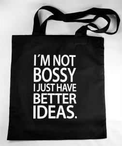 Tygkasse: I´m not bossy, I just have better ideas - Mellow Design