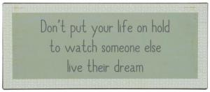 """IB Laursen Metall Skylt """"Don´t put your life on hold..."""""""