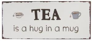 "IB Laursen Metall Skylt ""TEA is a hug in a mug"""