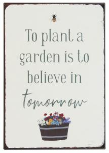 "IB Laursen Metall Skylt ""To plant a garden is to believe in tomorrow"""
