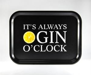 Bricka: It´s always Gin o´clock (svart) - Mellow Design (rektangulär)