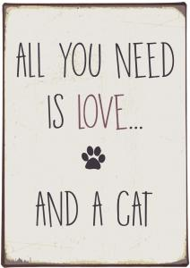 "IB Laursen Metall Skylt ""All you need is love and a cat..."""