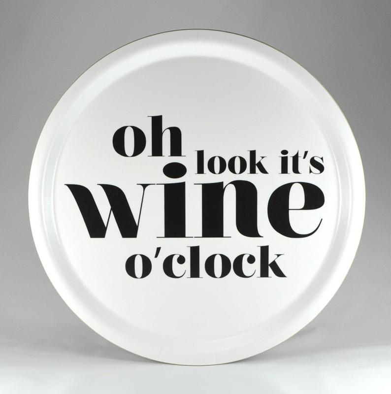 Bricka: Oh look it´s wine o´clock - Mellow Design (rund)