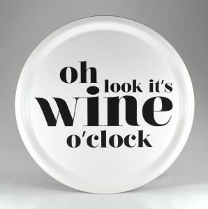 Bricka: Oh look it´s wine o´clock - Mellow Design (rund, vit med svart text)