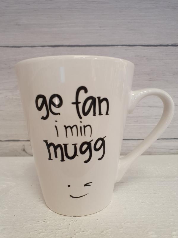 Ge fan i min mugg - Mugg från Lyckliga L8